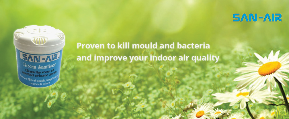 San-Air proven to kill mould and bacteria.